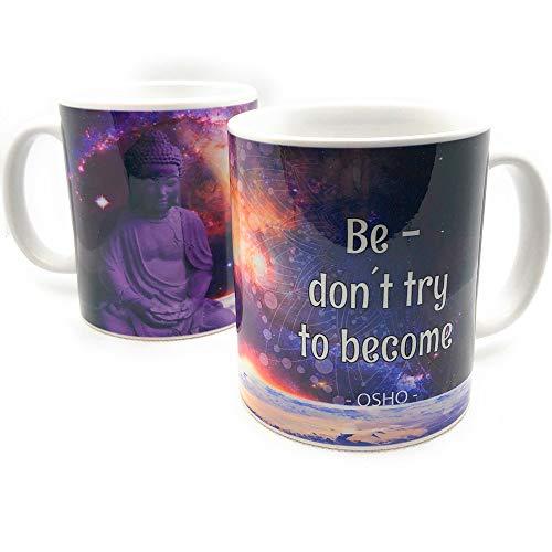 Kaffee Tasse Osho Be - don´t try to become Zitat, spirituelle Weisheit, Spruch