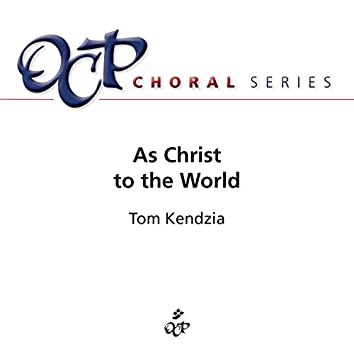 As Christ to the World
