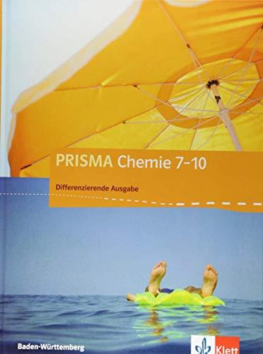 PRISMA Chemie 7-10. Differenzierende Ausgabe Baden-Württemberg: Schülerbuch Klasse 7-10 (PRISMA Chemie. Differenzierende Ausgabe ab 2017)