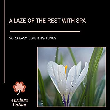 A Laze Of The Rest With Spa - 2020 Easy Listening Tunes