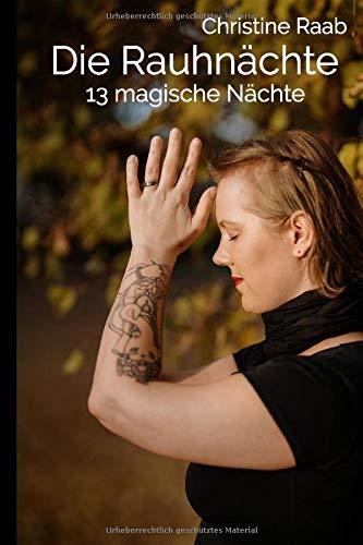 Die Rauhnächte: 13 magische Nächte