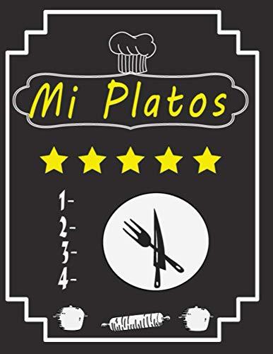 Mi Platos: tamaño a '8,5 x 11' ,130 páginas ,Cuaderno de Recetas en Blanco Para Escribir Todas las Recetas | Espacio Para 130 Recetas ,Un regalo maravilloso para el que amas.