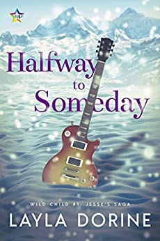 Halfway to Someday (Wild Child Book 1) by [Layla Dorine]