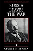 Russia Leaves the War (Soviet-American Relations, 1917-1920)