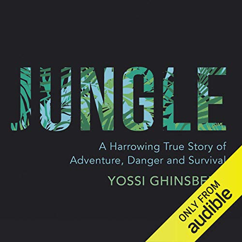 Jungle: A Harrowing True Story of Adventure and Survival