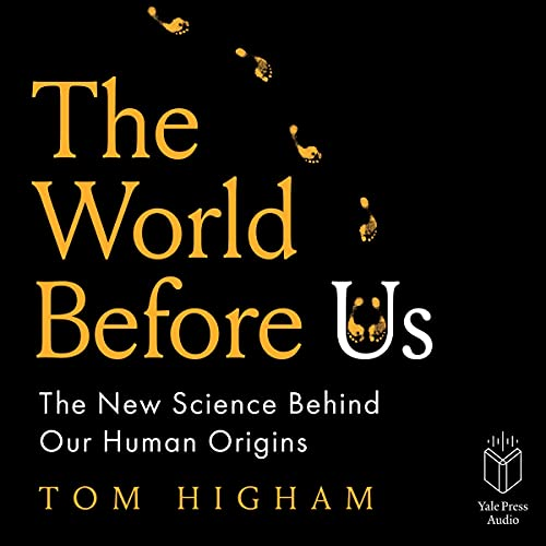 The World Before Us: The New Science Behind Our Human Origins