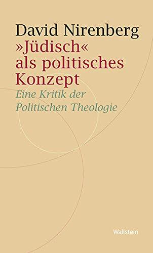 'Jüdisch' als politisches Konzept: Eine Kritik der Politischen Theologie (Historische Geisteswissenschaften. Frankfurter Vorträge)