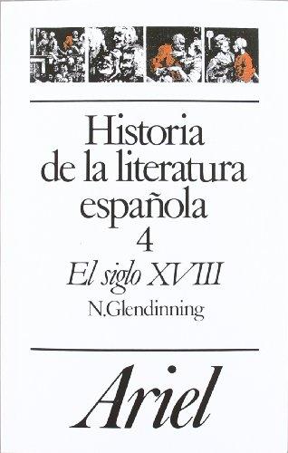 Historia de la literatura española, 4. El siglo XVIII (Ariel Letras)