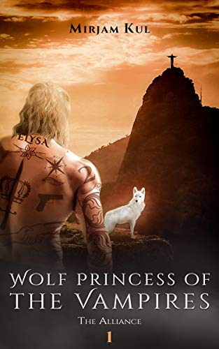 Wolf Princess of the Vampires: The Alliance (English Edition)