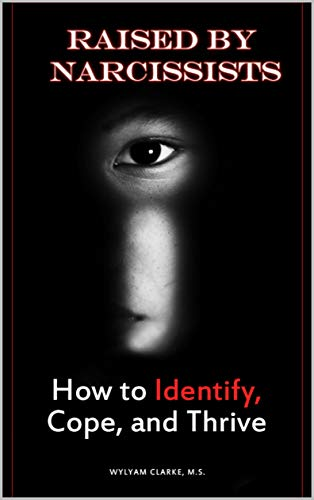 Raised by Narcissists: How to Identify, Cope, and Thrive (English Edition)