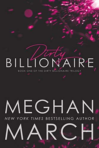Dirty Billionaire (The Dirty Billionaire Trilogy Book 1) (English Edition)