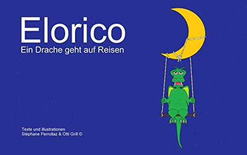Elorico - ein Drache geht auf Reisen