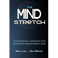 The Mindstretch: 49 Inspiring Insights For Business Breakthroughs (Volume 1)