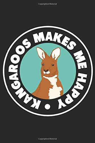 Kangaroo Journal: Kangaroos make me happy. A beautiful gift your special someone. ( Use as your Notebook, Diary, Scrapbook and etc )