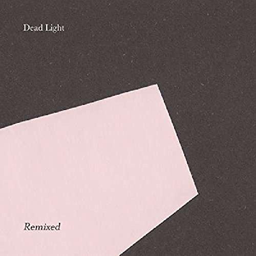 Dead Light Remixed [Vinyl Single]