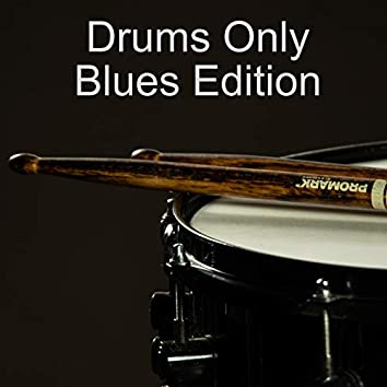 Drums Only - Blues Edition