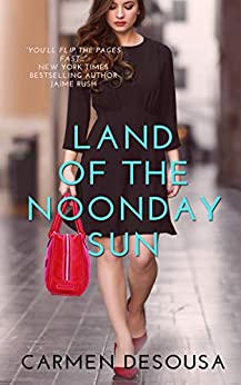 Land of the Noonday Sun (The Southern Collection Book 2) by [Carmen DeSousa]