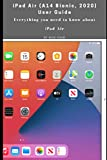 iPad Air (A14 Bionic, 2020) User Guide: Everything You Need to Know about iPad Air