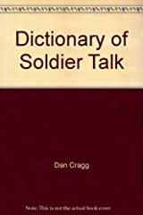 Dictionary of Soldier Talk Unbound