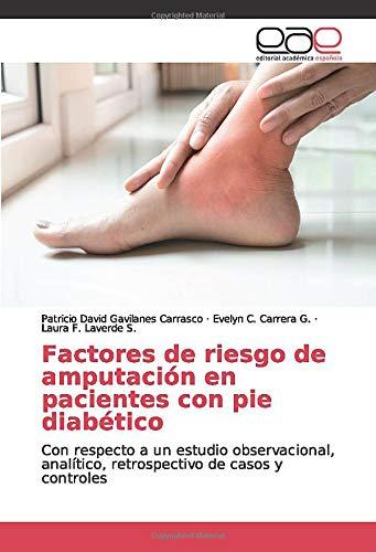 Factores de riesgo de amputación en pacientes con pie diabético: Con respecto...