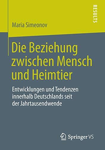 Die Beziehung zwischen Mensch und Heimtier: Entwicklungen und Tendenzen innerhalb Deutschlands seit der Jahrtausendwende