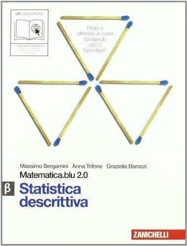 Matematica.Blu 2.0. Vol. Beta.Blu: Statistica descrittiva. Per le Scuole superiori. Con espansione online