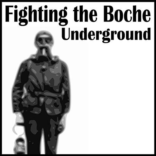 『Fighting the Boche Underground』のカバーアート