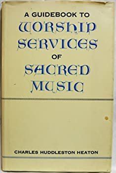 Hardcover A guidebook to worship services of sacred music Book