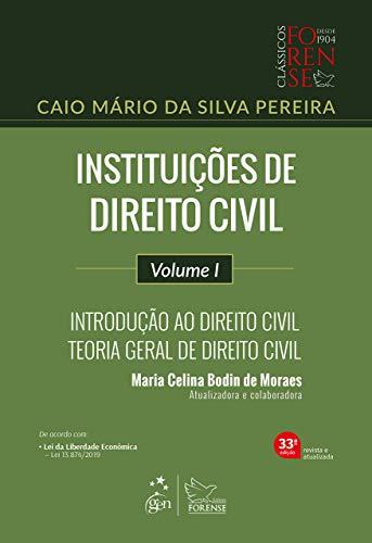 Instituições de Direito Civil - Vol. I - Introdução ao Direito Civil - Teoria Geral de Direito Civil: Volume 1