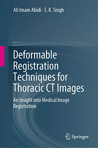 Deformable Registration Techniques for Thoracic CT Images: An Insight into Medical Image Registratio