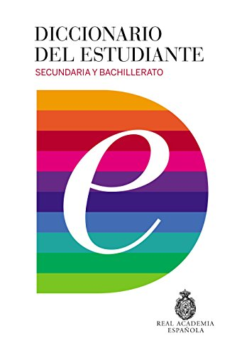 Diccionario del estudiante. Secundaria y Bachillerato / Student's Dictionary. Middle School and High School (Diccionarios RAE)