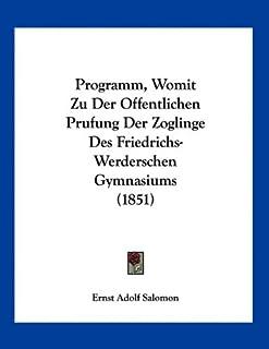 Programm, Womit Zu Der Offentlichen Prufung Der Zoglinge Des Friedrichs-Werderschen Gymnasiums (1851)