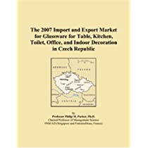 The 2007 Import and Export Market for Glassware for Table, Kitchen, Toilet, Office, and Indoor Decoration in Czech Republic