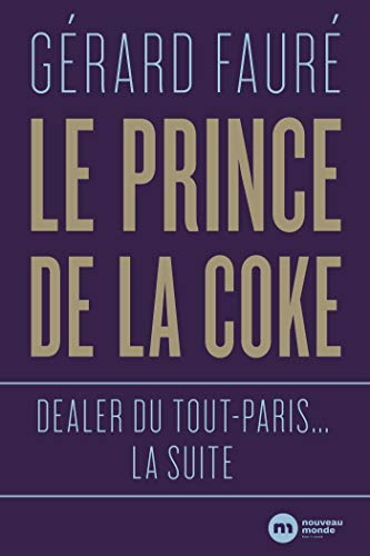 Le Prince de la coke : Dealer du Tout-Paris... la suite