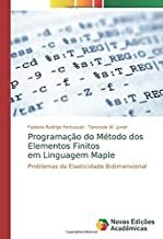 Programação do Método dos Elementos Finitos em Linguagem Maple: Problemas da Elasticidade Bidimensional