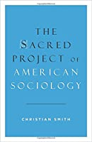 The Sacred Project of American Sociology (Philosophische Analyse =)