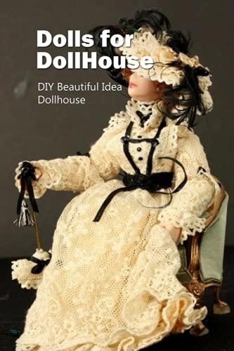 Dolls for Doll House: DIY Beautiful Idea Dollhouse: Make Simple DollHouse for Dolls