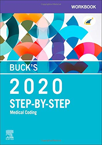Compare Textbook Prices for Buck's Workbook for Step-by-Step Medical Coding, 2020 Edition 1 Edition ISBN 9780323694407 by Elsevier