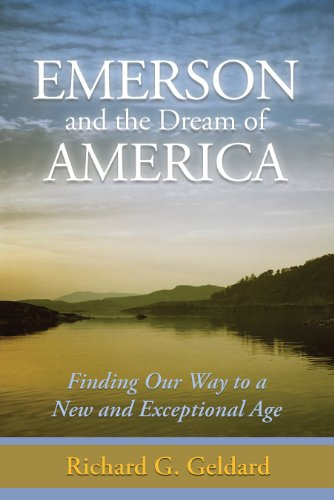 Image of Emerson and the Dream of America: Finding our Way to A New and Exceptional Age