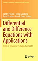 Differential and Difference Equations with Applications: ICDDEA, Amadora, Portugal, June 2017 (Springer Proceedings in Mathematics & Statistics, 230)