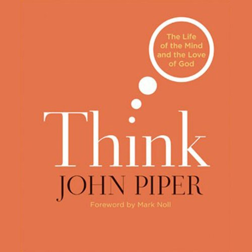 Think: The Life of Mind and the Love of God audiobook cover art