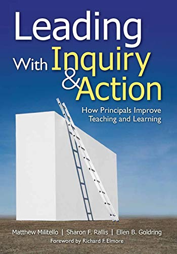 Leading With Inquiry And Action How Principals Improve Teaching And Learning