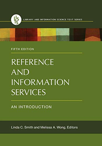Compare Textbook Prices for Reference and Information Services: An Introduction,  Library and Information Science Text 5 Edition ISBN 9781440836961 by Smith, Linda C.,Wong, Melissa A.
