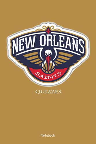 New Orleans Saints Quizzes Notebook: Notebook|Journal| Diary/ Lined - Size 6x9 Inches 100 Pages
