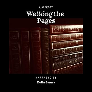 Walking the Pages: A Story of Loss. A Story of Getting Up. A Story of Going On.                   By:                                                                                                                                 Anne C. West                               Narrated by:                                                                                                                                 Delta James                      Length: 12 mins     Not rated yet     Overall 0.0