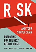 Risk and Your Supply Chain: Preparing for the Next Global Crisis