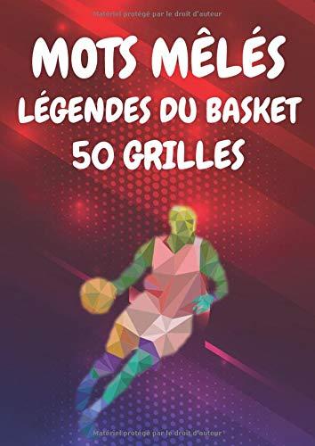 MOTS MÊLÉS LÉGENDES DU BASKET 50 GRILLES: Carnet de jeux et loisir à compléter - Édition spéciale basketball américain - 800 noms de basketteur avec solution - Adultes et enfants - Format 21 x 29,7