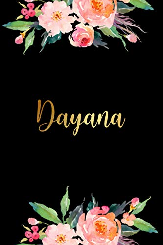 Dayana: Personalized Name Lined Journal Diary Notebook 120 Pages, 6' x 9' (15 x 23 cm), Durable Soft Cover - Perfect Gift For Mom For Birthdays, Christmas, Appreciation & Encouragement ...