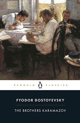 The Brothers Karamazov: A Novel in Four Parts and an Epilogue: Fyodor Dostoevsky (Penguin Classics)