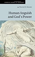 Human Anguish and God's Power (Current Issues in Theology, Series Number 16)